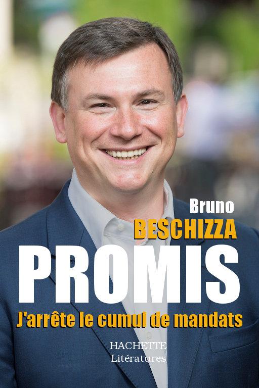 Bruno Beschizza: «Promis j'arrête le cumul de mandats»